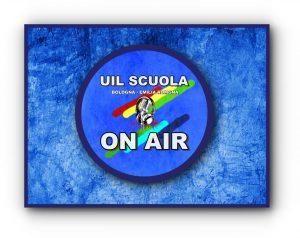 """Web Radio – Parte """"Uil Scuola On Air"""", trasmissione web radiofonica della Uil Scuola ER"""